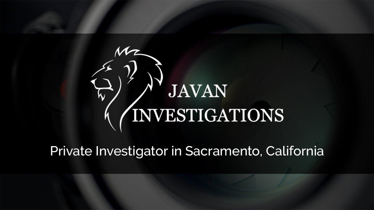 Sacramento Private Investigator Services by Javan Investigations